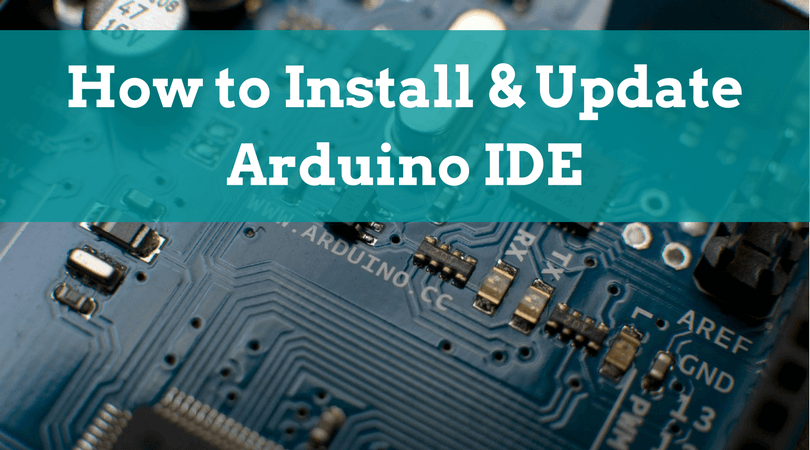 How to Install & Update Arduino IDE